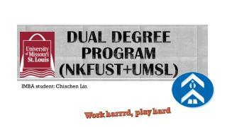Dual degree program ( nkfust+umsl )