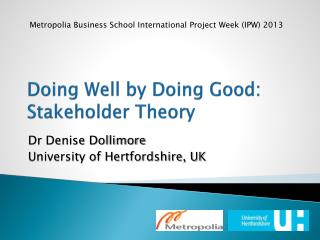 Doing Well by  D oing  G ood: Stakeholder Theory