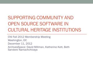 Supporting Community and Open Source Software in Cultural Heritage Institutions