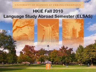 HKIE Fall 2010 Language Study Abroad Semester (ELSAS)