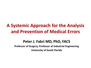 A Systemic Approach for the Analysis and Prevention of Medical Errors