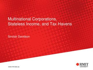 Multinational Corporations, Stateless Income, and Tax Havens
