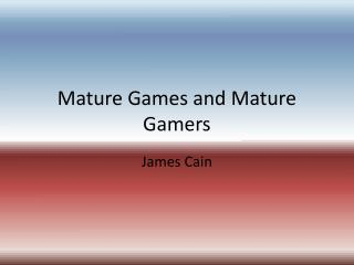 Mature Games and Mature Gamers