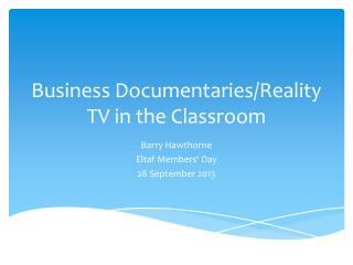 Business Documentaries/Reality TV in the Classroom