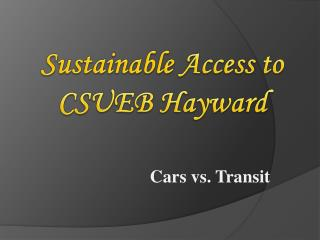 Sustainable  Access to  CSUEB Hayward