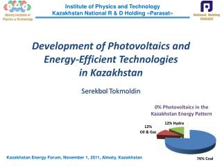 Development of Photovoltaics and  Energy-Efficient Technologies  in Kazakhstan Serekbol  Tokmoldin