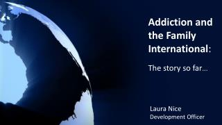 Addiction and the Family International : The story so far ...