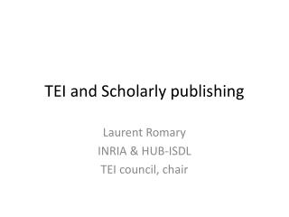 TEI and Scholarly publishing