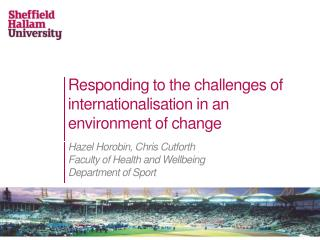 Responding to the challenges of internationalisation in an environment of change