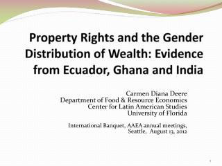 Property Rights and the Gender Distribution of Wealth: Evidence from Ecuador, Ghana and India