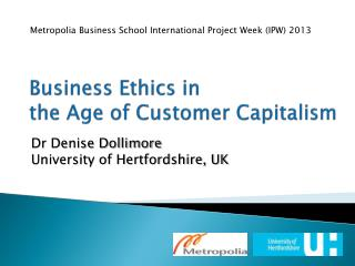 Business Ethics in  the Age of Customer Capitalism