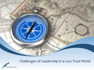 Challenges of Leadership in a Low Trust World