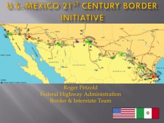 U.S.-Mexico 21 st  Century Border Initiative