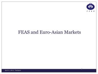 FEAS and  Euro-Asian  Markets