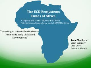 """"""" Investing in  Sustainable Businesses Promoting Early Childhood Development."""""""