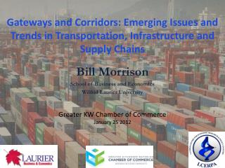 Gateways and Corridors: Emerging Issues and Trends in Transportation, Infrastructure and Supply Chains