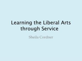 Learning the Liberal Arts through Service