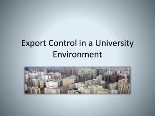 Export Control in a University Environment