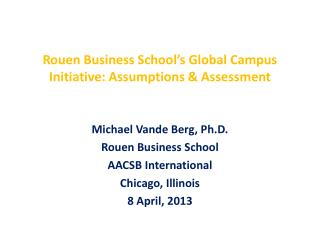 Rouen Business School�s Global Campus Initiative: Assumptions & Assessment
