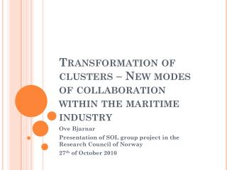 Transformation of clusters – New modes of collaboration within the maritime industry