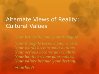 Alternate Views of Reality: Cultural Values