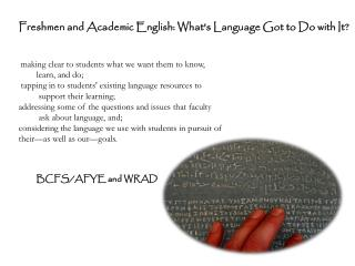 Freshmen and Academic English: What's Language Got to Do with It?