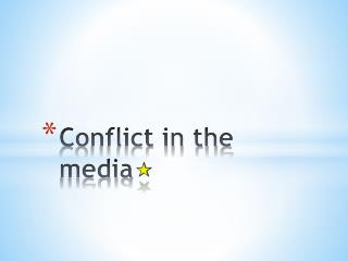 Conflict in the media