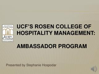 UCF's Rosen College of Hospitality Management:  Ambassador Program