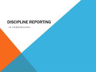Discipline Reporting