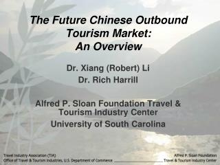 The Future Chinese Outbound Tourism Market:   An Overview