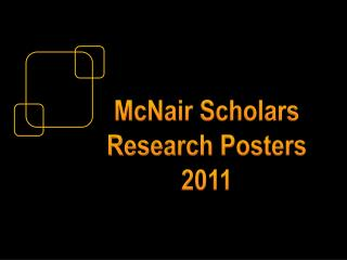 McNair Scholars  Research Posters  2011
