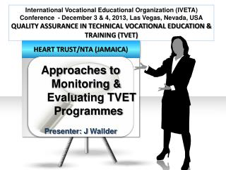 International Vocational Educational Organization (IVETA) Conference   - December  3 & 4, 2013, Las Vegas, Nevada, USA