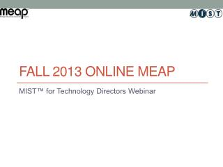 Fall 2013 Online MEAP