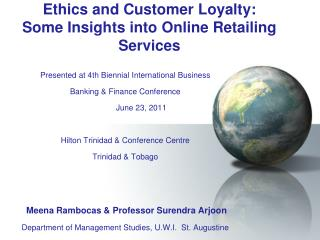 Ethics and Customer Loyalty:  Some  Insights into Online Retailing Services
