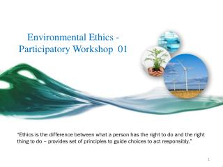 Environmental  Ethics - Participatory  Workshop  01