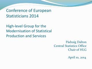 Conference of European Statisticians 2014 High-level Group for the Modernisation of Statistical Production and Services