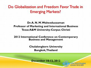 Dr. A. N. M. Waheeduzzaman Professor of Marketing and International Business Texas A&M University-Corpus Christi