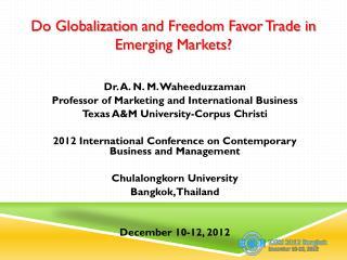 Dr. A. N. M. Waheeduzzaman Professor of Marketing and International Business Texas A&M University-Corpus Christi