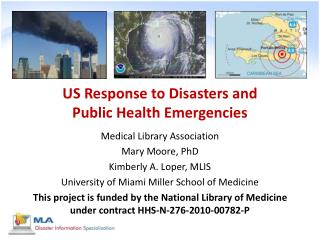 US Response to Disasters and  Public Health Emergencies