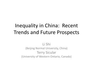 Inequality in China:  Recent Trends and Future Prospects