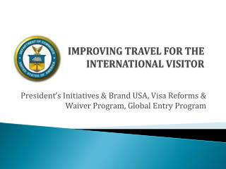 IMPROVING TRAVEL FOR THE INTERNATIONAL VISITOR