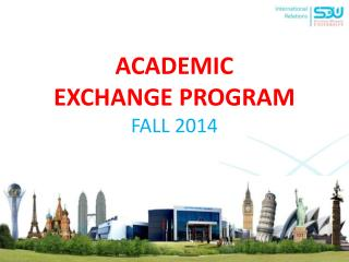 ACADEMIC  EXCHANGE PROGRAM FALL 2014