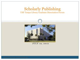 Scholarly Publishing USF Tampa Library Graduate Dissertation Forum