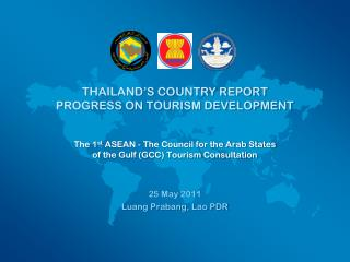 The 1 st  ASEAN - The Council for the Arab States  of the Gulf (GCC) Tourism Consultation