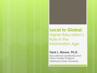 Local to Global:  Higher Education's Role in the Information Age
