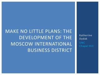Make No Little Plans: The Development of the Moscow International Business District