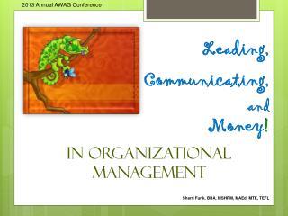 Leading, Communicating, a nd Money ! i n Organizational  Management