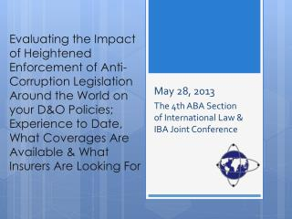 May 28, 2013 The 4th ABA Section of International Law & IBA Joint Conference