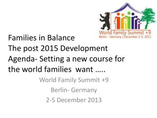 Families in Balance The post 2015 Development Agenda- Setting a new course for the world families  want …..