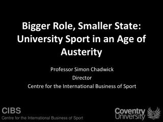 Bigger Role, Smaller State: University Sport in an Age of Austerity